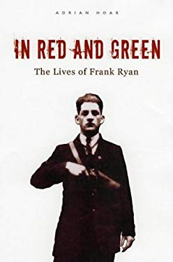 In Green and Red: The Lives of Frank Ryan 9780863223327