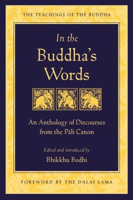 In the Buddha's Words: An Anthology of Discourses from the Pali Canon 9780861714919
