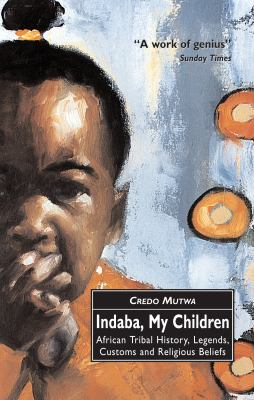 Indaba, My Children: African Tribal History, Legends, Customs and Religious Beliefs 9780862417581