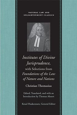 Institutes of Divine Jurisprudence, with Selections from Foundations of the Law of Nature and Nations 9780865975187