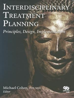 Interdisciplinary Treatment Planning: Principles, Design, Implementation 9780867154740
