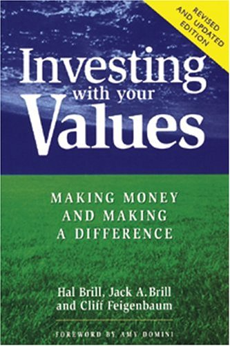 Investing with Your Values: Making Money and Making a Difference 9780865714229
