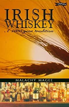 Irish Whiskey: A 1000 Year Tradition