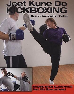 Jeet Kune Do Kickboxing -Tim Tackett and Chris Kent (1986, Paperback)