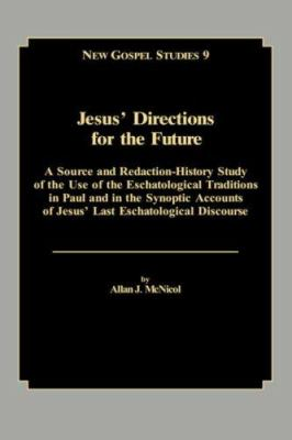 Jesus' Directions for the Future 9780865544970