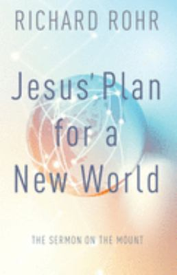 Jesus' Plan for a New World: The Sermon on the Mount 9780867162035