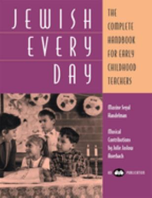 Jewish Every Day: The Complete Handbook for Early Childhood Teachers 9780867050486
