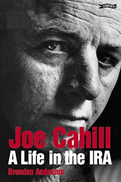 Joe Cahill: A Life in the IRA 9780862786748