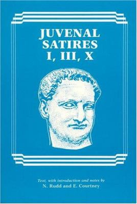 Juvenal: Satires I, III, X