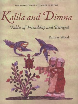Kalila and Dimna: Fables of Friendship and Betrayal 9780863566615