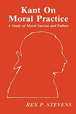 Kant on Moral Practice: A Study of Moral Success 9780865540125