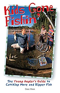 Kids Gone Fishin': The Young Angler's Guide to Catching More and Bigger Fish 9780865731295