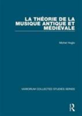 La Theorie de La Musique Antique Et Medievale 9780860789468