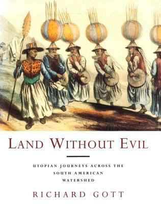 Land Without Evil: Utopian Journeys Across the South American Watershed 9780860913986