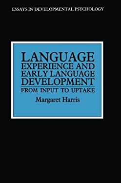 Language Experience and Early Language Development; From Input to Uptake