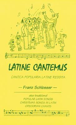 Latine Cantemus: Cantica Popularia Latine Reddita 9780865163157
