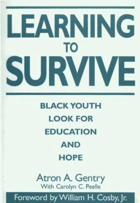 Learning to Survive: Black Youth Look for Education and Hope 9780865692619