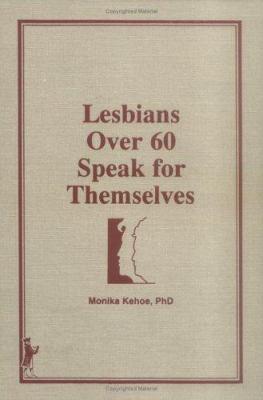 Lesbians Over 60 Speak for Themselves 9780866568166