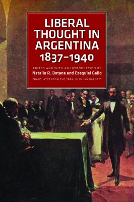 Liberal Thought in Argentina, 1837-1940 9780865978515