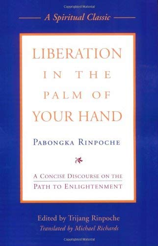 Liberation in the Palm of Your Hand: A Concise Discourse on the Path to Enlightenment 9780861715008