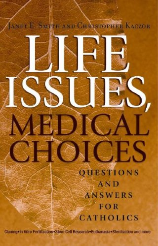 Life Issues, Medical Choices: Questions and Answers for Catholics 9780867168082
