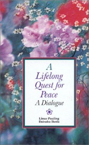 Lifelong Quest for Peace : A Dialogue