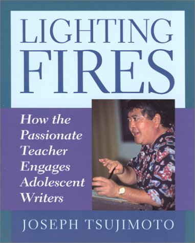 Lighting Fires: How the Passionate Teacher Engages Adolescent Writers 9780867095043