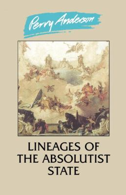 Lineages of the Absolutist State 9780860917106