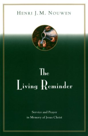 The Living Reminder: Service and Prayer in Memory of Jesus Christ 9780866839150