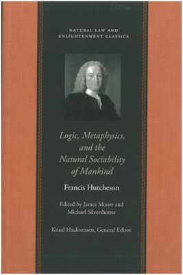 Logic, Metaphysics, and the Natural Sociability of Mankind 9780865974463