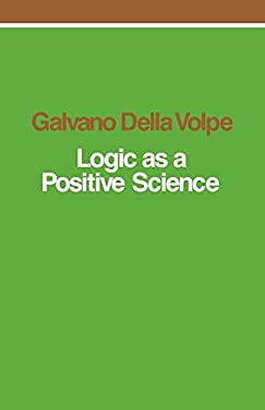 Logic as a Positive Science 9780860910312