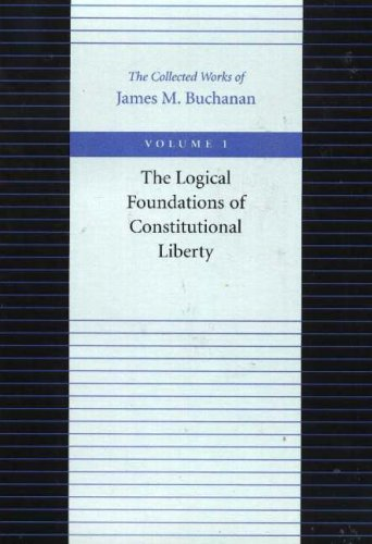 The Logical Foundations of Constitutional Liberty 9780865972148