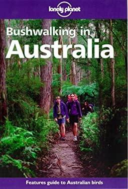 Lonely Planet Bushwalking in Australia John Chapman and Monica Chapman