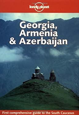 Lonely Planet Georgia, Armenia & Azerbaijan 9780864426802