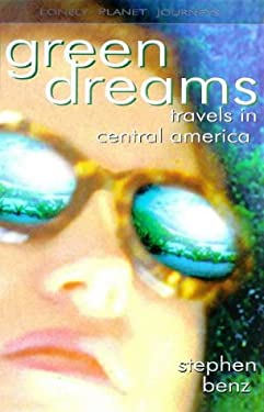Lonely Planet Green Dreams: Travels in Central America 9780864425232