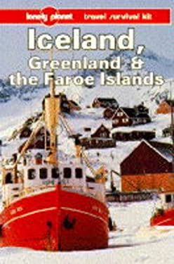 Lonely Planet Iceland, Greenland and the Faroe Islands: A Travel Survival Kit 9780864422217