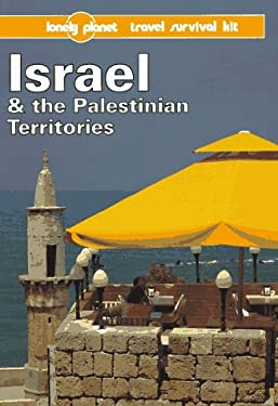 Lonely Planet Israel & the Palestinian Territories: Travel Survival Kit 9780864423993