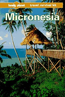 Lonely Planet Micronesia: Travel Survival Kit 9780864423108