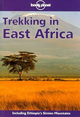 Lonely Planet Trekking in East Africa: Walking Guide 9780864425416