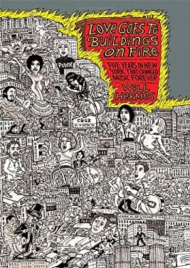 Love Goes to Buildings on Fire: Five Years in New York That Changed Music Forever 9780865479807