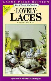 Lovely Laces: Crochet, Knit and Tat 3808546