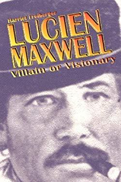 Lucien Maxwell 9780865342866