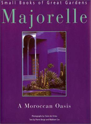Majorelle: A Moroccan Oasis 9780865652101