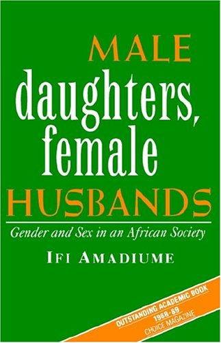 Male Daughters, Female Husbands: Gender and Sex in an African Society 9780862325954