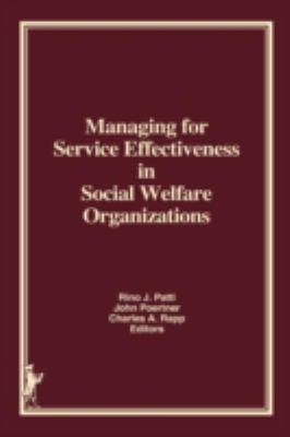 Managing for Service Effectiveness in Social Welfare Organizations 9780866566872