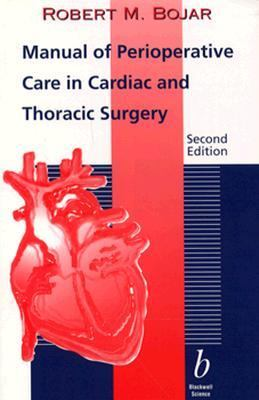 Manual of Perioperative Care in Cardiac and Thoracic Surgery 9780865423473