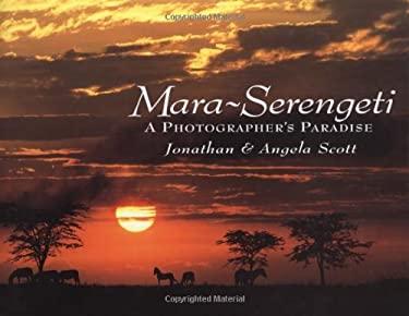Mara-Serengeti: A Photographer's Paradise 9780863433986