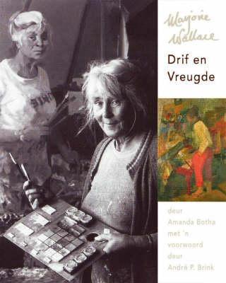 Marjorie Wallace: Drif En Vreugde 9780864866998