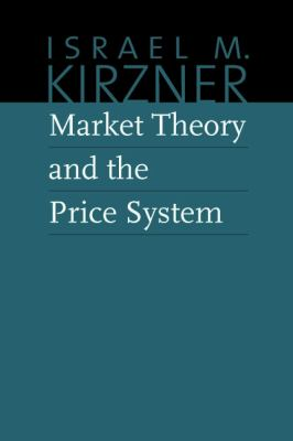 Market Theory and the Price System 9780865977600