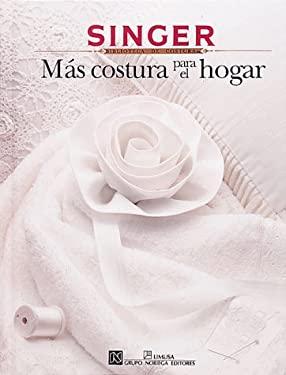 Mas Costura Para El Hogar: Singer Biblioteca de Costura 9780865732711